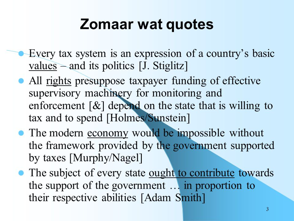 Zomaar wat quotes Every tax system is an expression of a country's basic values – and its politics [J. Stiglitz]